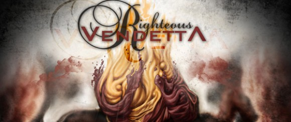 """righteous slide 580x244 - Win a copy of Righteous Vendetta's """"The Fire Inside"""""""