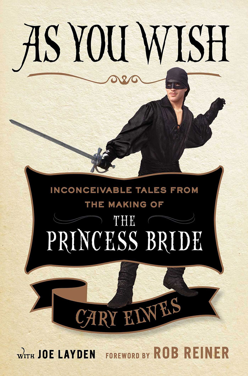 AsYouWishInconceivableTalesFromTheMakingOfThePrincessBrideFeatured - As You Wish: Inconceivable Tales From the Making of The Princess Bride (Book Review)