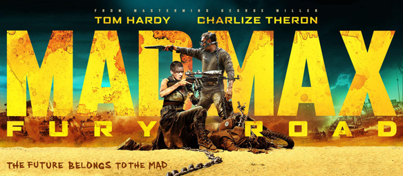 Mad Max Fury Road Mad Ban 1 - Mad Max: Fury Road (Movie Review)