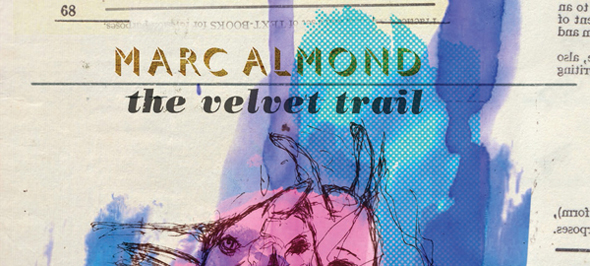 marc almond cover edited 1 - Marc Almond - The Velvet Trail (Album Review)