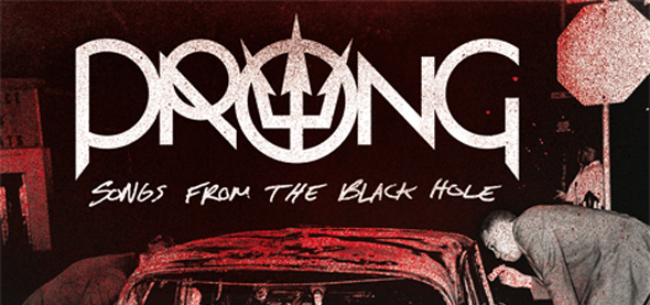 prong cover1 - Prong - Songs From the Black Hole (Album Review)