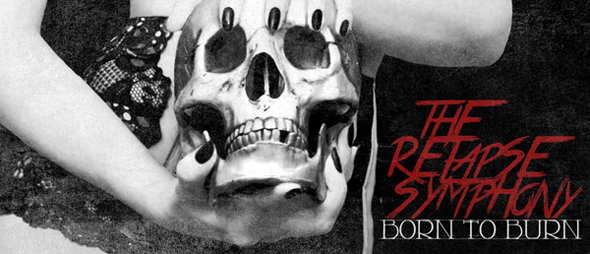 relapse edited 1 - The Relapse Symphony - Born To Burn (Album Review)