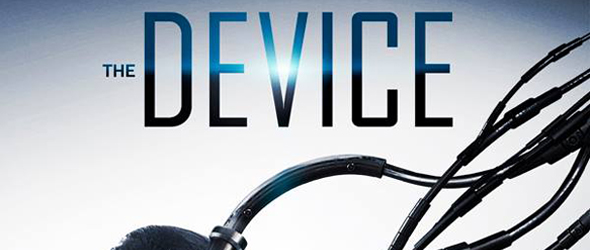 the device movie poster1 - The Device (Movie Review)