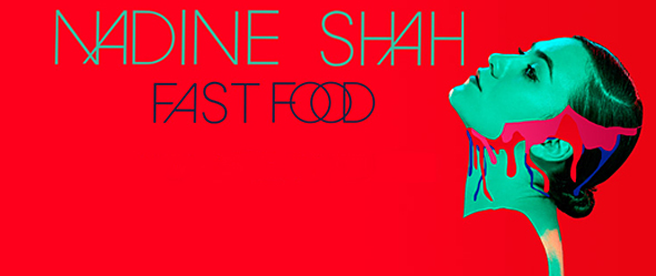 10980756 10155240603255385 6992214871650710388 n - Nadine Shah - Fast Food (Album Review)