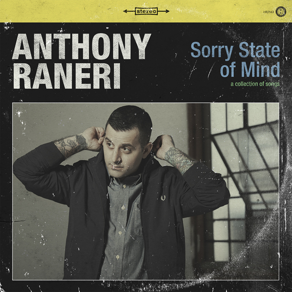 anthony - Anthony Raneri - Sorry State Of Mind (Album Review)