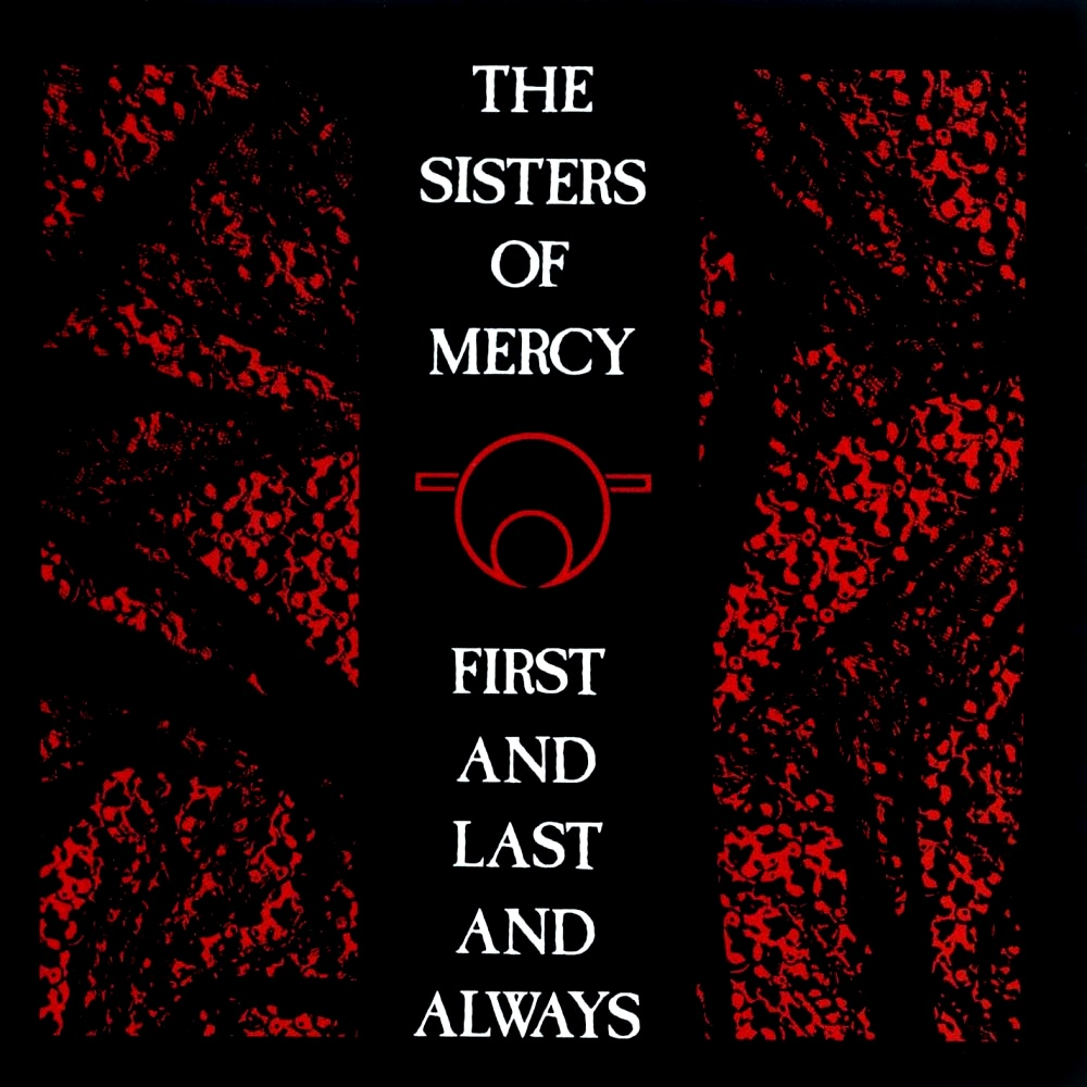 first and last and always 1426323527 - The Sisters of Mercy - First and Last and Always 30 Years Later
