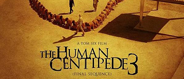 human centipede iii1 - The Human Centipede 3 (Final Sequence) (Movie Review)