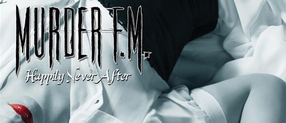murder fm1 - Win Signed Copy of Murder F.M. - Happily Never After