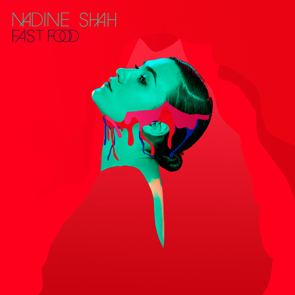 nadine shah fast food - Nadine Shah - Fast Food (Album Review)