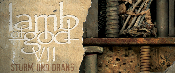 Lamb of God - Lamb of God - VII: Sturm und Drang (Album Review)