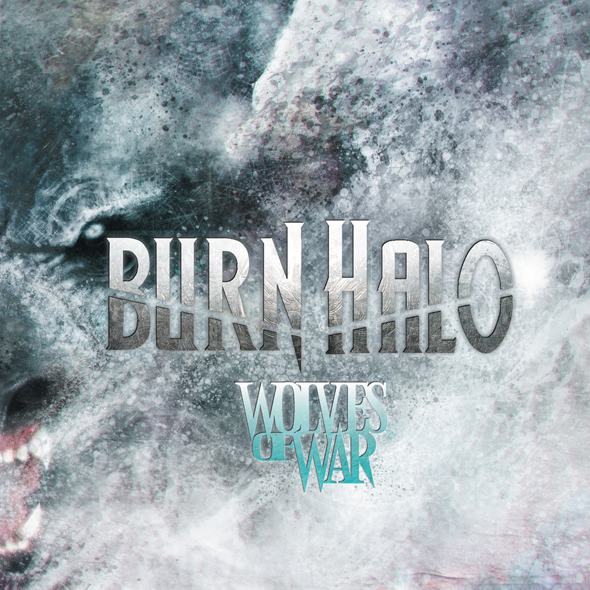 burn halo cover - Burn Halo - Wolves Of War (Album Review)