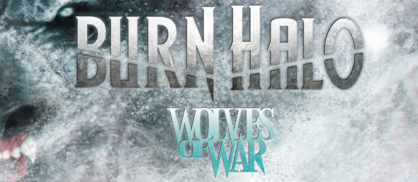 burn halo cover edited 1 - Burn Halo - Wolves Of War (Album Review)