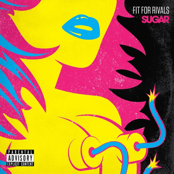 fit for rivals cover - Fit For Rivals - Sugar (Album Review)