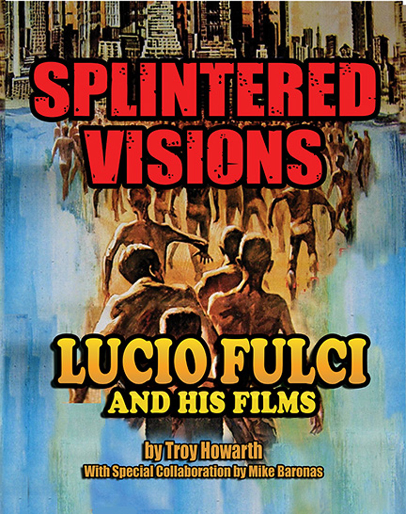 Splintered Visions BW - Splintered Visions: Lucio Fulci and His Films (Book Review)