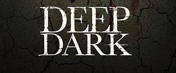 deep dark poster1 - Deep Dark (Movie Review)