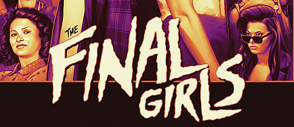 final girls poster1 - The Final Girls (Movie Review)