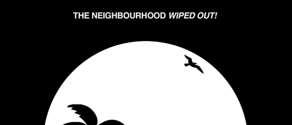 wipe out1 - The Neighbourhood - Wiped Out! (Album Review)
