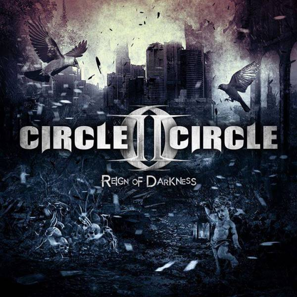 CircleIICircleReignOfDarkness - Circle II Circle - Reign of Darkness (Album Review)