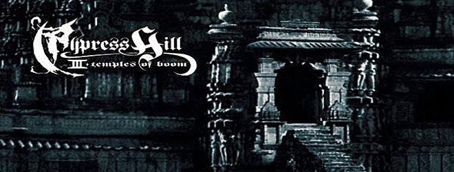 temples of boom 1 - Cypress Hill III: (Temples of Boom) - Impactful Two Decades Later