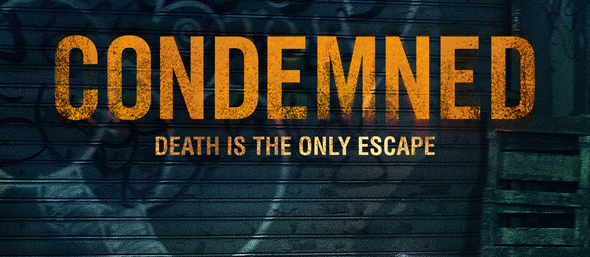 CONDEMNED THEATRICAL HIC edited 1 - Condemned (Movie Review)