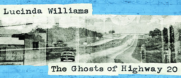 ghost highway slide - Lucinda Williams – The Ghosts of Highway 20 (Album Review)
