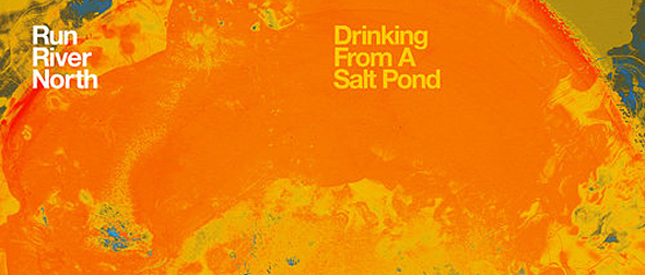 run river - Run River North - Drinking From A Salt Pond (Album Review)