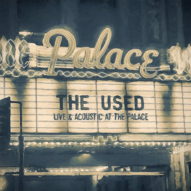 The Used Live and Acoustic at The Palace - The Used - Live and Acoustic At The Palace (Album Review)
