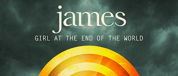 james promo edited 1 - James - Girl at the End of the World (Album Review)