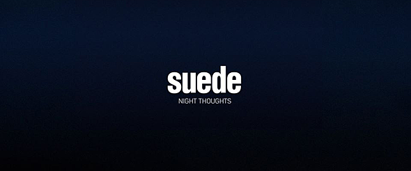 suede night thoughts - Suede - Night Thoughts (Album Review)