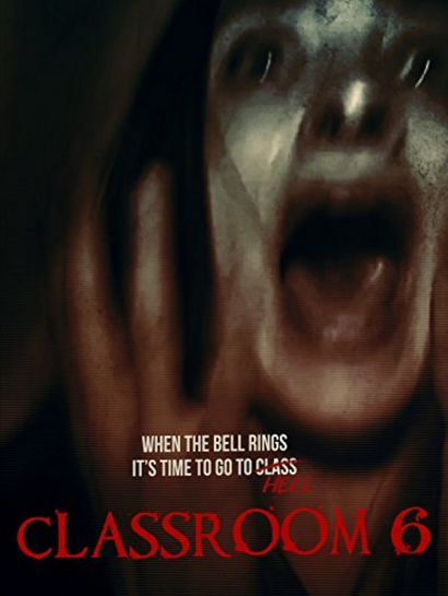 classroom 6 2015 found footage horror movie poster1 - Classroom 6 (Movie Review)
