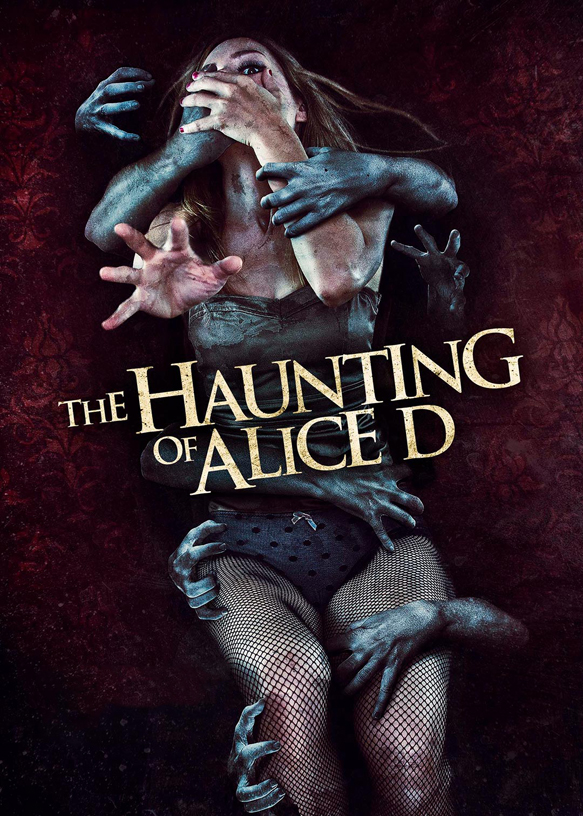 haunting of alice d poster - The Haunting of Alice D (Movie Review)