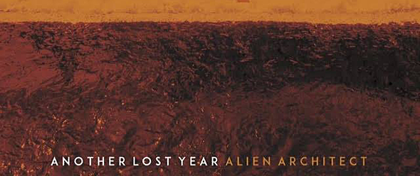 another lost year slide - Another Lost Year - Alien Architect (Album Review)