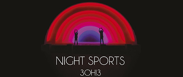 night sports promo - 3Oh!3 - NIGHT SPORTS (Album Review)