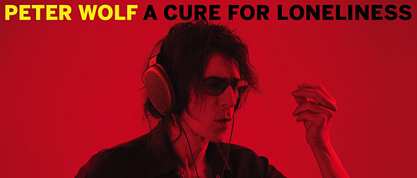 peter wolf slide - Peter Wolf - A Cure For Loneliness (Album Review)