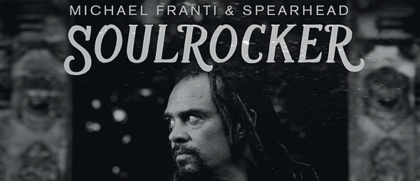 soulrock slide - Michael Franti & Spearhead - SOULROCKER (Album Review)