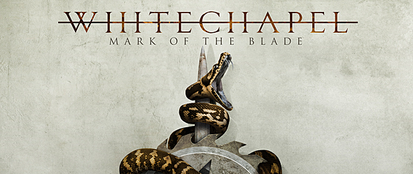 Whitechapel slide - Whitechapel - Mark of the Blade (Album Review)