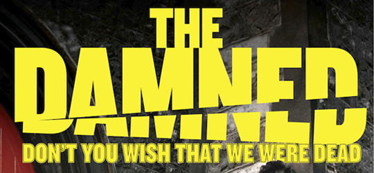 damned slide - The Damned - Don't You Wish That We Were Dead (Movie Review)