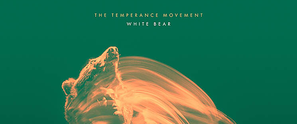 temperance slide for review - The Temperance Movement - White Bear (Album Review)