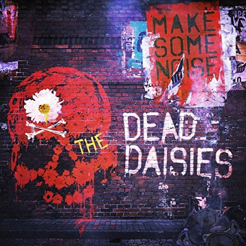 The Dead Daisies' New Studio Album 'Make Some Noise album cover - The Dead Daisies - Make Some Noise (Album Review)