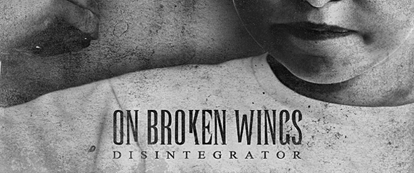 on broken wings slide - On Broken Wings - Disintegrator (Album Review)