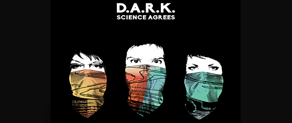 DARK SLIDE album - D.A.R.K. - Science Agrees (Album Review)