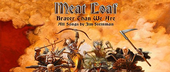 meat loaf slide - Meat Loaf - Braver Than We Are (Album Review)