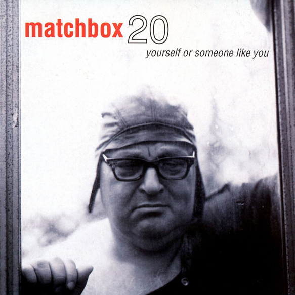 yourself or someone like you 4f58f94035c56 - Matchbox Twenty's Yourself or Someone Like You - Still Pushing 20 Years Later