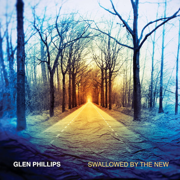 glen phillips swallowed - Glen Phillips - Swallowed by the New (Album Review)