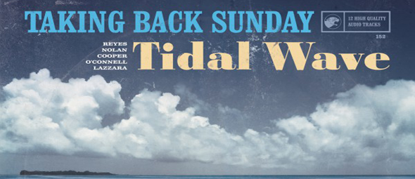 taking back tidal slide - Taking Back Sunday - Tidal Wave (Album Review)