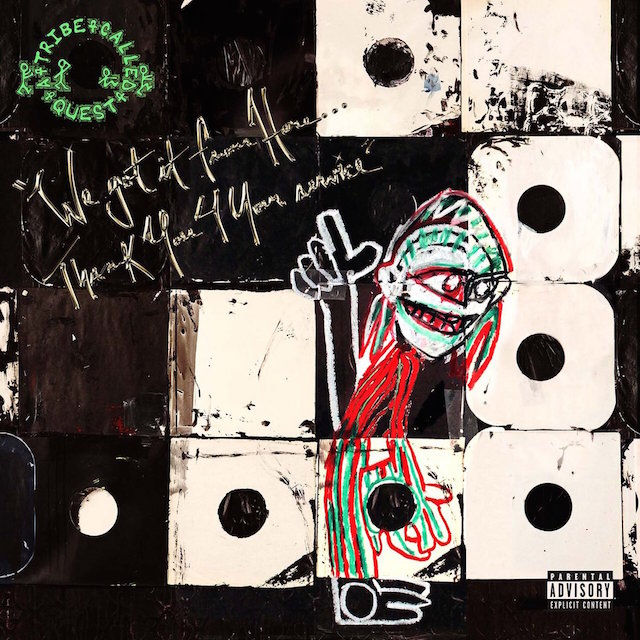 A Tribe Called Quest We got it from Here ... Thank you 4 your service cover art - A Tribe Called Quest - We Got It from Here... Thank You 4 Your Service (Album Review)