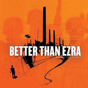 Before the Robts - Interview - Kevin Griffin of Better Than Ezra