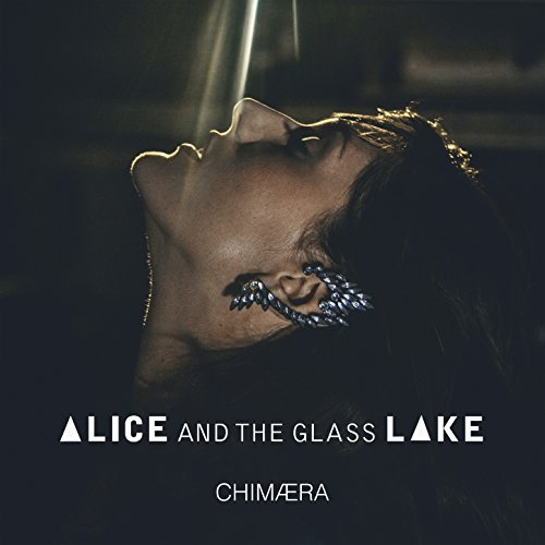 alice album - Alice and the Glass Lake - CHIMÆRA (Album Review)