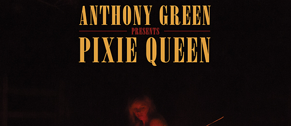 anthony green slide - Anthony Green - Pixie Queen (Album Review)