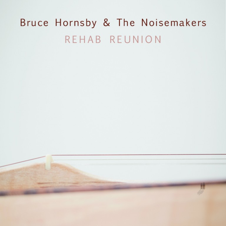 bruce album - Bruce Hornsby & The Noisemakers - Rehab Reunion (Album Review)